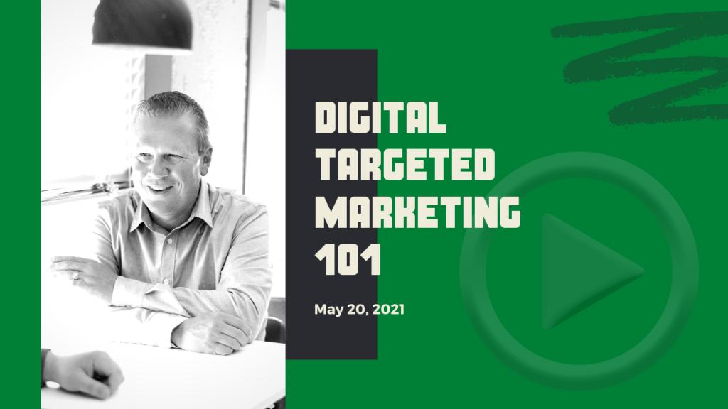 Digital Targeted Marketing 101